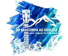 """From Braguinha to Ukelele – a 140 years journey"""